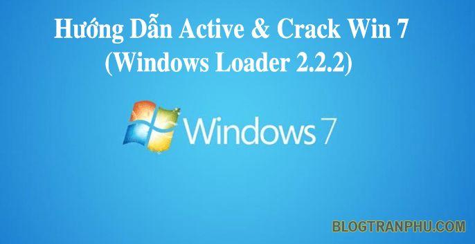 Windows Loader 2.2.2 – Phần Mềm Crack giúp Active Win 7 Tốt Nhất