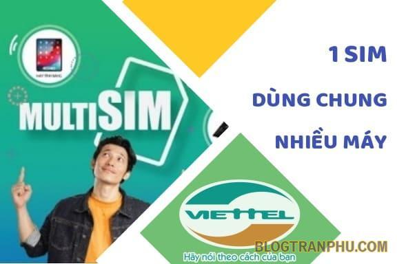 Sim Viettel Multi mua 1 sim dùng được 4 máy