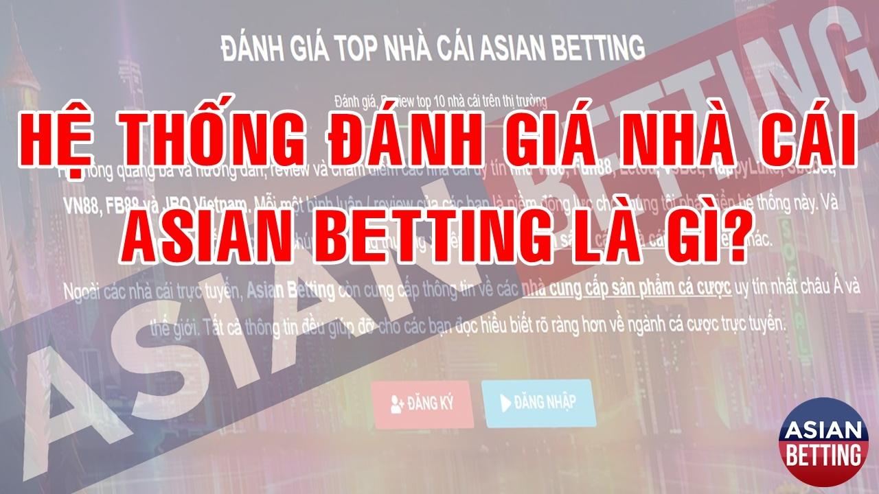 Giới thiệu từ hệ thống đánh giá nhà cái Asian Betting chia sẻ cách chơi casino online