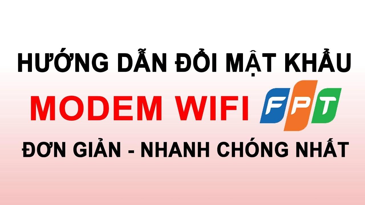 Hướng dẫn Đổi mật khẩu wifi FPT bằng Hi FPT