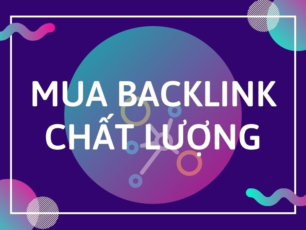 Mua Backlink chất lượng đẩy TOP cực mạnh